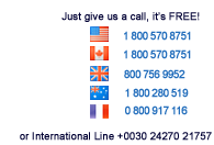 Call Free - Just give Us a call. It's Free! From USA On +1 800-570-8751. International Line +30 210 895 8872